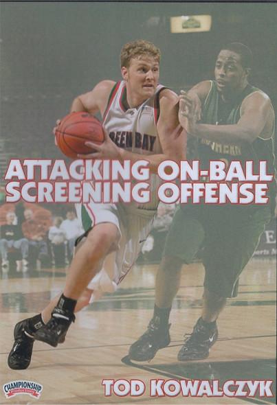 Attacking On-ball Screening Offense by Tod Kowalczyk Instructional Basketball Coaching Video