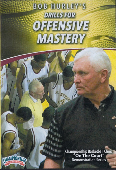 Bob Hurley's Drills for Offensive Mastery by Bob Hurley Instructional Basketball Coaching Video