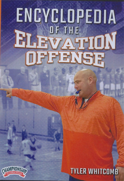 Encylopedia of the Elevation Offense by Tyler Whitcomb Instructional Basketball Coaching Video