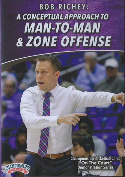 A Conceptual Approach to Man to Man & Zone Offense by Bob Richey Instructional Basketball Coaching Video