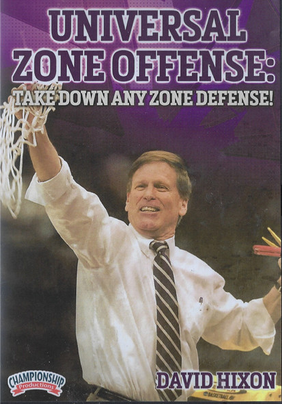 Universal Zone Offense: Take Down AnyZone Defense by David Hixon Instructional Basketball Coaching Video
