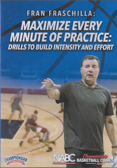 Maximize Every Minute of Practice: Drills to Build Intensity & Effort by Fran Fraschilla Instructional Basketball Coaching Video