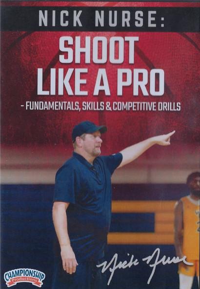 Nick Nurse Shoot Like a Pro by Nick Nurse Instructional Basketball Coaching Video