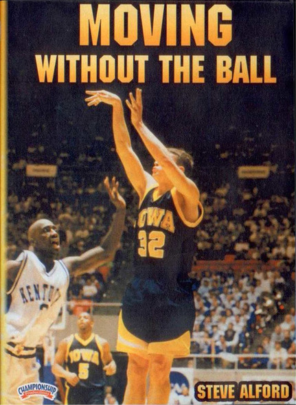 Moving Without The Ball by Steve Alford Instructional Basketball Coaching Video