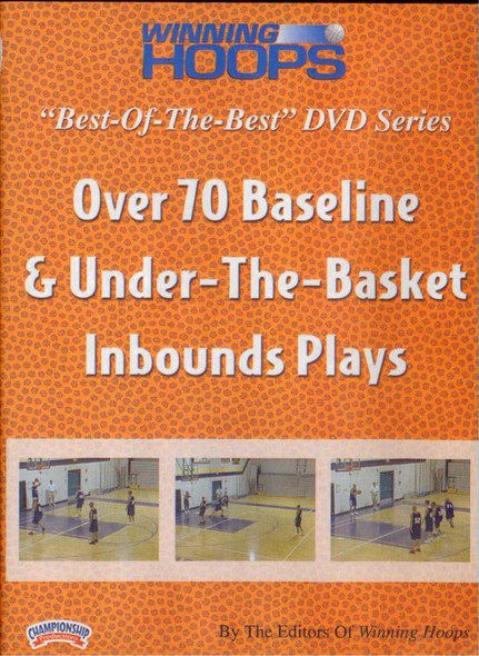 Over 70 Baseline & Under--the--basket Inbounds by Winning Hoops Instructional Basketball Coaching Video