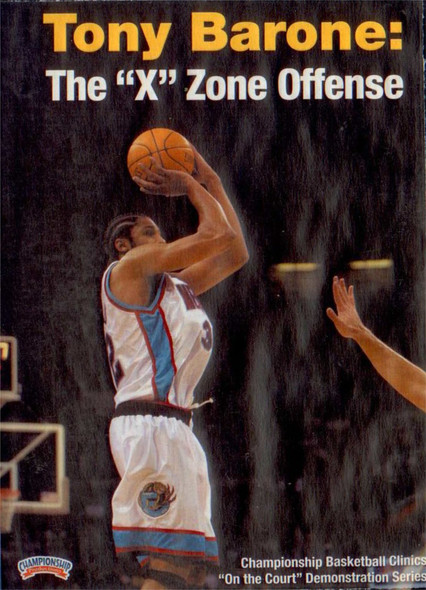 "12 Techniques Of The ""x"" Zone Offense by Tony Barone Instructional Basketball Coaching Video"