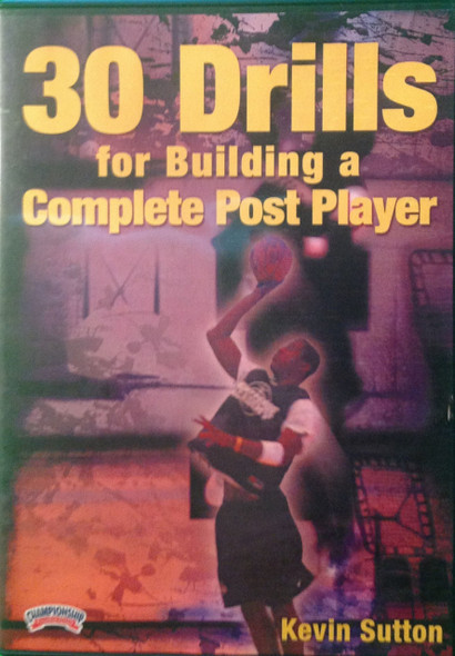 30 Drills For Building A Complete Post by Kevin Sutton Instructional Basketball Coaching Video