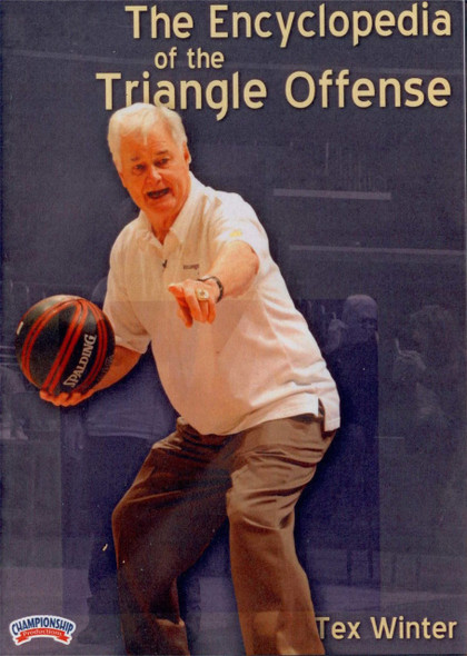 The Encyclopedia Of The Triangle Offense By Tex Winter by Tex Winter Instructional Basketball Coaching Video