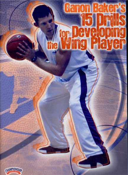 Ganon Baker's 15 Drills For Developing The Wing by Ganon Baker Instructional Basketball Coaching Video