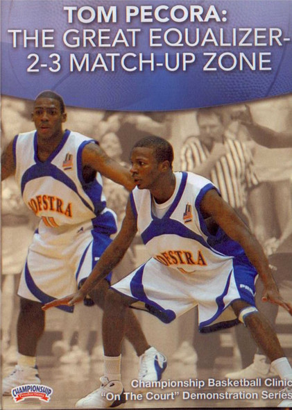 The Great Equalizer: The 2--3 Match--up Zone by Tom Pecora Instructional Basketball Coaching Video