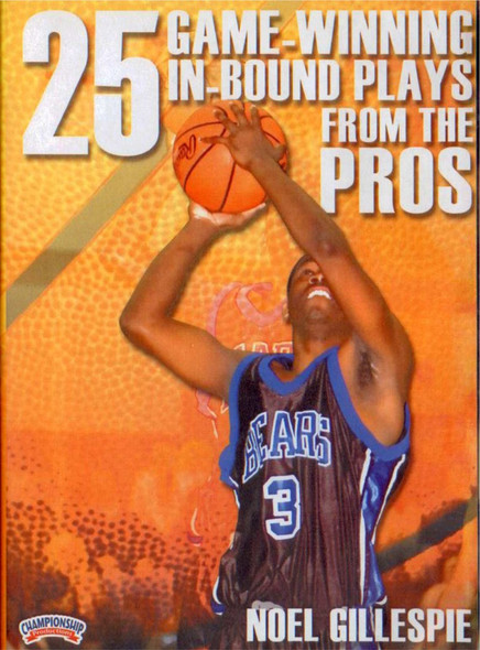 25 Game Winning Inbound Plays From The Pros by Billy Gillispie Instructional Basketball Coaching Video