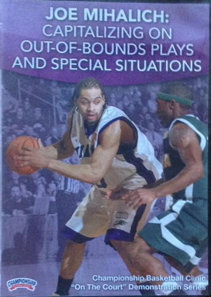 Capitalizing On Out--of--bound Plays And Special Situations by Joe Mihalich Instructional Basketball Coaching Video