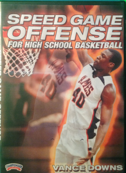 Speed Game Offense For High School Basketball by Vance Downs Instructional Basketball Coaching Video