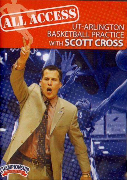 All Access: Scott Cross (ut-arlington) by Scott Cross Instructional Basketball Coaching Video