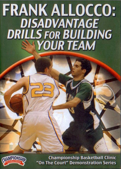 Disadvantage Drills For Building Your Team by Frank Allocco Instructional Basketball Coaching Video