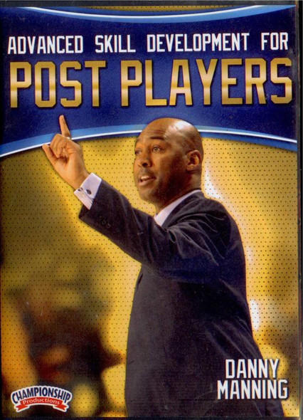 Advanced Skill Development For Post Players by Danny Manning Instructional Basketball Coaching Video