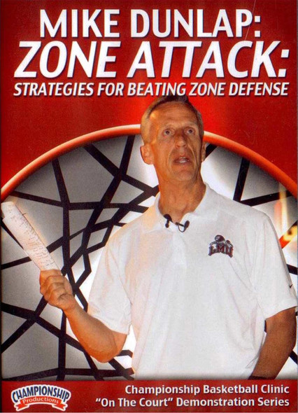 Zone Attack: Strategies For Beating Zone Defense by Mike Dunlap Instructional Basketball Coaching Video