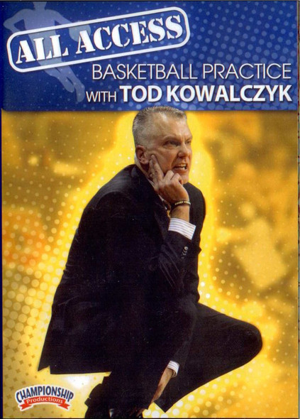 All Access: Tod Kowalczyk by Tod Kowalczyk Instructional Basketball Coaching Video