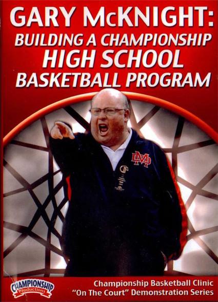 Building A Championship High School Basketball Program by Gary McKnight Instructional Basketball Coaching Video