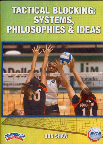 TACTICAL BLOCKING: SYSTEMS, PHILOSOPHIES & IDEAS by Don Shaw Instructional Volleyball Coaching Video