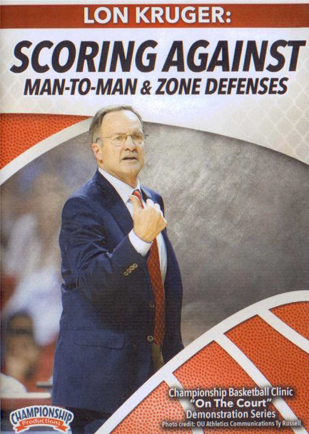 Scoring Against Man To Man & Zone Defenses by Lon Kruger Instructional Basketball Coaching Video