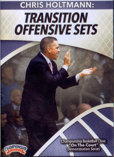 Transition Offensive Sets by Chris Holtman Instructional Basketball Coaching Video