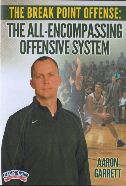 The Break Point Offense: The All-encompassing Offensive System by Aaron Garrett Instructional Basketball Coaching Video