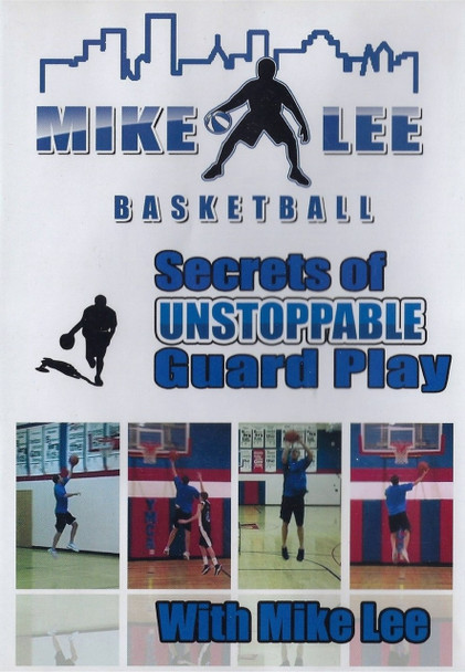 Mike Lee's Secrets Of Unstoppable Guard Play Vol. 1 by Mike Lee Instructional Basketball Coaching Video
