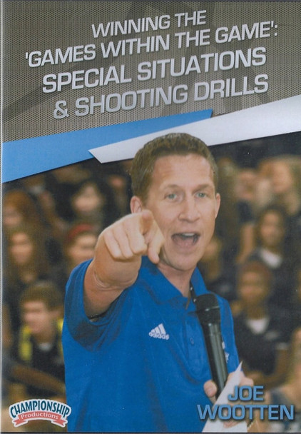 Winning The Games Withing The Game: Special Situations & Shooting Drills by Joe Wootten Instructional Basketball Coaching Video