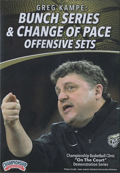 Bunch Series & Change of Pace Offensive Sets by Greg Kampe Instructional Basketball Coaching Video