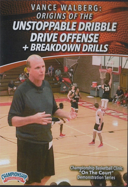 Origins of the Unstoppable Dribble Drive Offense & Breakdown Drills by Vance Walberg Instructional Basketball Coaching Video