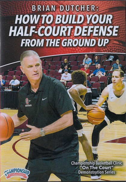 How to Build Your Half Court Defense From the Ground Up by Brian Dutcher Instructional Basketball Coaching Video