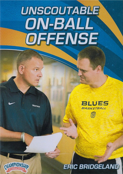 Unscoutable On-Ball Offense by Eric Bridgeland Instructional Basketball Coaching Video