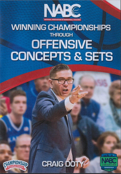 Winning Championships Through Offensive Concepts & Sets by Craig Doty Instructional Basketball Coaching Video