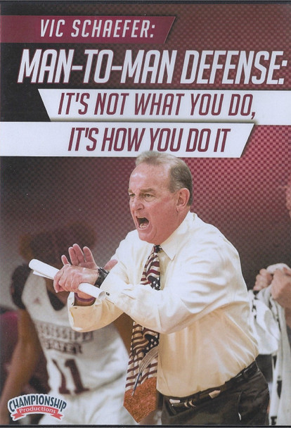 Man to Man Defense: It's Not What You Do, It's How You Do It by Vic Schaefer Instructional Basketball Coaching Video