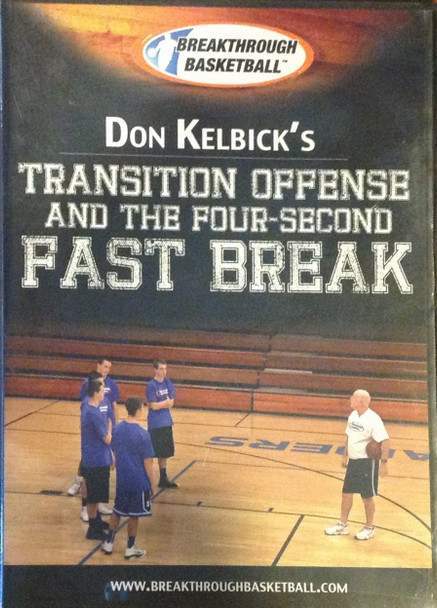 Don Kelbick's Transition Offense & The 4 Second Fast Break by Don Kelbick Instructional Basketball Coaching Video