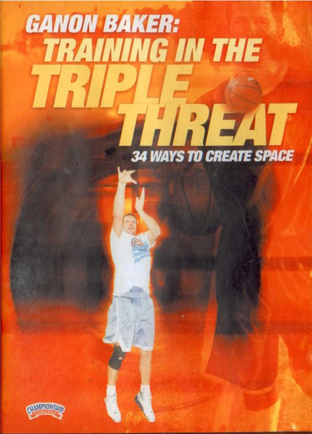Training In The Triple Threat:34 Ways by Ganon Baker Instructional Basketball Coaching Video