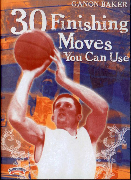 Ganon Baker: 30 Finishing Moves You Can Use by Ganon Baker Instructional Basketball Coaching Video