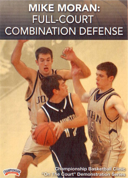 Full-court Combination Defense by Mike Moran Instructional Basketball Coaching Video
