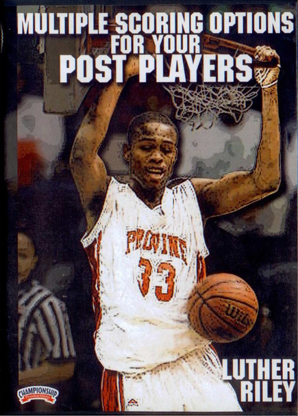 Multiple Scoring Options For Your Post Players by Luther Riley Instructional Basketball Coaching Video