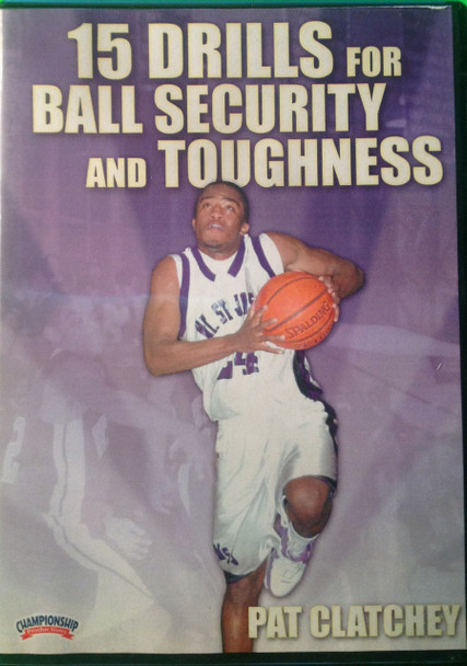 15 Drills For Ball Security & Toughness by Pat Clatchey Instructional Basketball Coaching Video