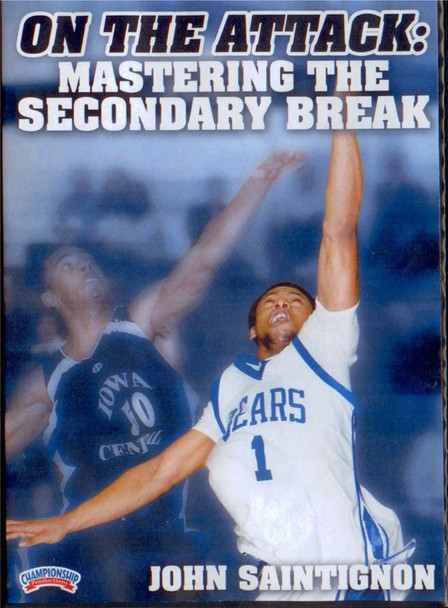 On The Attack: Mastering The Secondary Break by John Saintignon Instructional Basketball Coaching Video