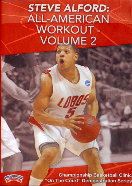 Steve Alford: All--american Workout – Vol. 2 by Steve Alford Instructional Basketball Coaching Video