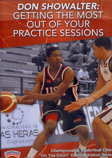 Getting The Most Out Of Your Practice Sessions by Don Showalter Instructional Basketball Coaching Video