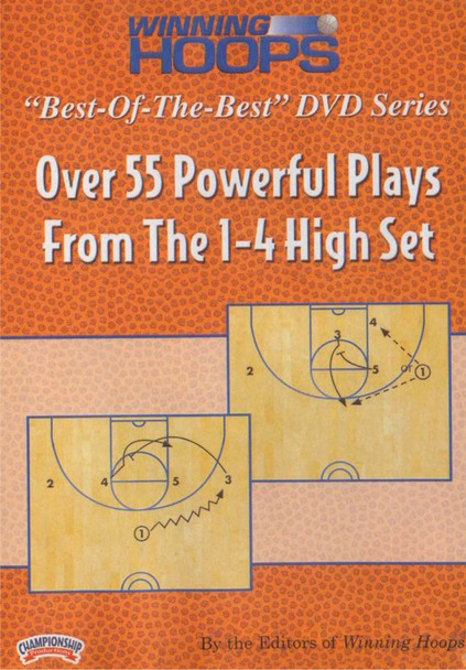 55 Powerful Plays From The 1--4 High Set by Winning Hoops Instructional Basketball Coaching Video