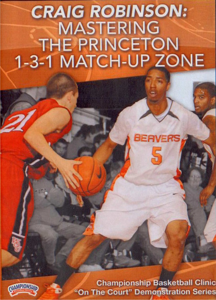Mastering The Princeton 1--3--1 Match--up Zone by Craig Robinson Instructional Basketball Coaching Video