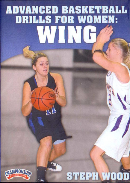 Advanced Basketball Drills For Women: Wing by Steph Wood Instructional Basketball Coaching Video