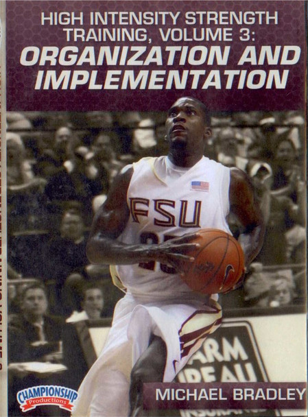 High Intensity Strength Training Volume 3: Organization And Implementation (bradley) by Michael Bradley Instructional Basketball Coaching Video