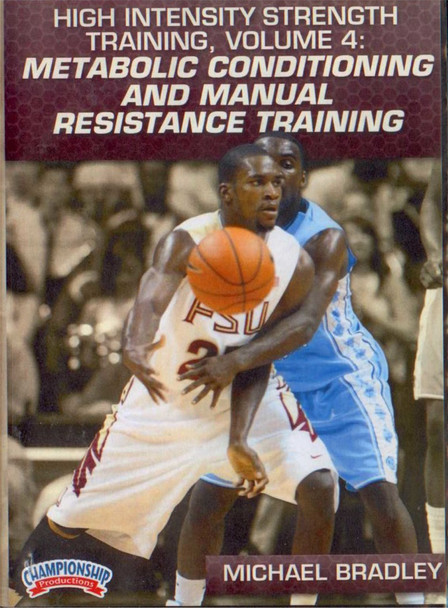 High Intensity Strength Training Volume 4: Metabolic Conditioning And Manual Resistance Training (bradley) by Michael Bradley Instructional Basketball Coaching Video