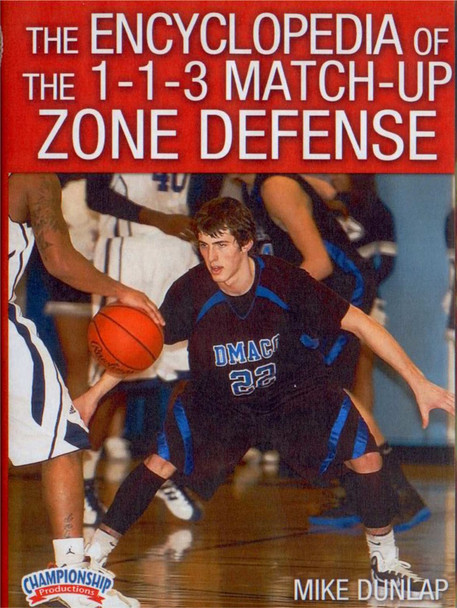 Encyclopedia Of The 1--1--3 Match--up Zone Defense (dunlap) by Mike Dunlap Instructional Basketball Coaching Video